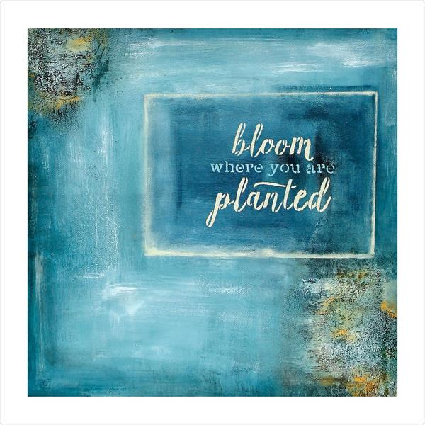 Kunstkort: Bloom where you are planted
