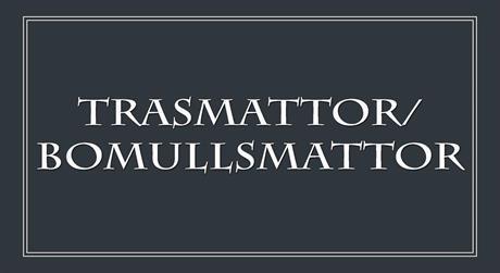Trasmattor/ Bomullsmattor