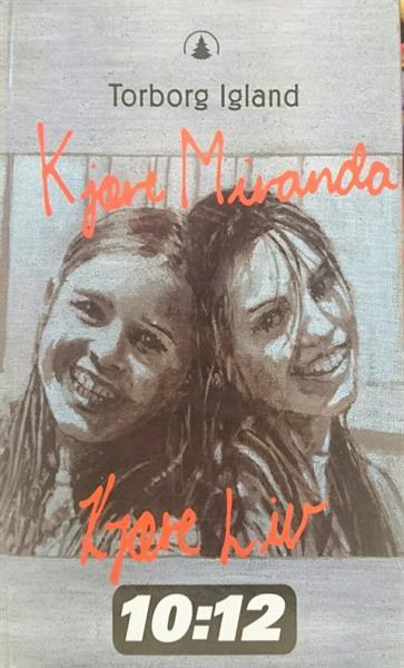 Kjære Miranda. Kjære Liv