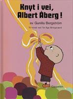 Knyt i vei, Albert Åberg