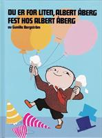 Du er for liten, Albert Åberg & Fest hos Albert Åb