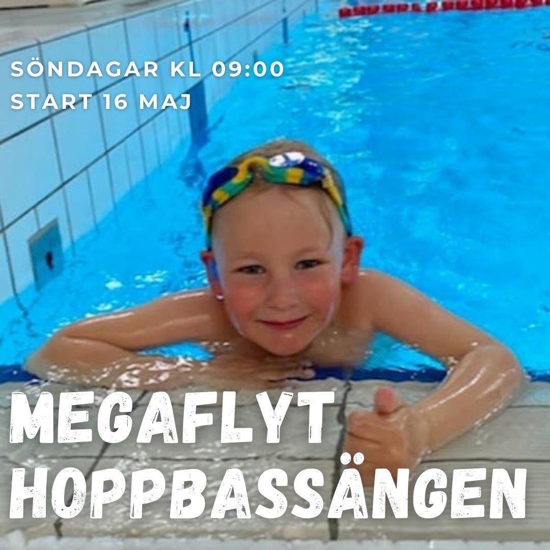Megaflyt  Hoppbassängen sönd 9-9.45 5 tillf 16/5-20/6 ej 6/6