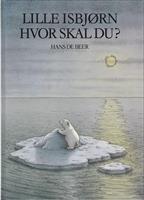 Lille isbjørn, hvor skal du?