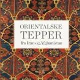Boken Orientalske tepper fra Iran og Afghanistan