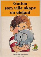 Gutten som ville skape en elefant