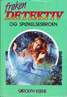 Frøken Detektiv (#15) - og spøkelsesbroen