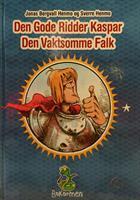 Den Gode Ridder Kaspar Den vaktsomme Falk