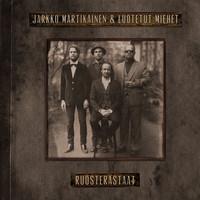 MARTIKAINEN JARKKO & LUOTETUT MIEHET: RUOSTERASTAAT LP
