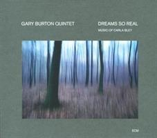 BURTON GARY QUARTET: DREAMS SO REAL-MUSIC OF CARLA BREY (FG)