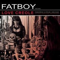 FATBOY: LOVE CREOLE