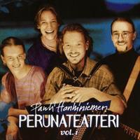 PAULI HANHINIEMEN PERUNATEATTERI: VOL.1-KÄYTETTY CD