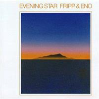 FRIPP & ENO: EVENING STAR LP