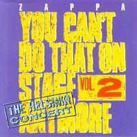 ZAPPA FRANK: YOU CAN'T DO THAT ON STAGE ANYMORE VOL.2-HELSINKI TAPES 2CD