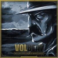VOLBEAT: OUTLAW GENTLEMEN AND SHADY LADIES