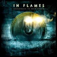 IN FLAMES: SOUNDTRACK TO YOUR ESCAPE-REISSUE