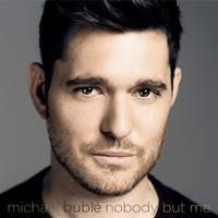 BUBLE MICHAEL: NOBODY BUT ME-DELUXE