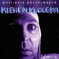 KUOLIO: MIEHEN KUOLEMA LP+CD