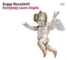 WESSELTOFT BUGGE: EVERYBODY LOVES ANGELS (FG)