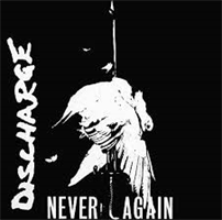 DISCHARGE: NEVER AGAIN