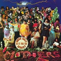 ZAPPA FRANK & THE MOTHERS OF INVENTION: WE'RE ONLY IN IT FOR THE MONEY
