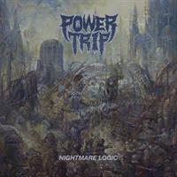 POWER TRIP: NIGHTMARE LOGIC LP