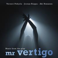 POHJOLA VERNERI, RIIPPA JOONAS, RISSANEN: MUSIC FROM THE PLAY MR. VERTIGO