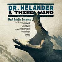 DR. HELANDER & THIRD WARD: MEAT GRINDIN' BUSINESS