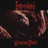 ENTOMBED: WOLVERINE BLUES