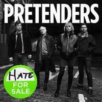 PRETENDERS: HATE FOR SALE