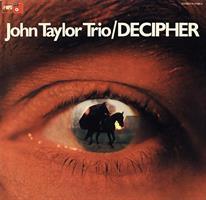 JOHN TAYLOR TRIO: DECIPHER LP (FG)