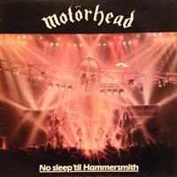 MOTÖRHEAD: NO SLEEP 'TIL HAMMERSMITH LP