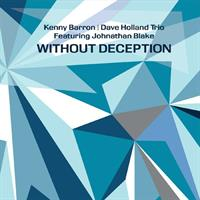 BARRON KENN,  DAVE HOLLAND TRIO & JONATHAN BLAKE: WITHOUT DECEPTION 2LP