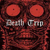DEATH TRIP:PAIN IS PAIN-THE COMPLETE 1988-1994 LP