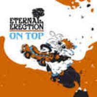 ETERNAL ERECTION: ON TOP-KÄYTETTY CD