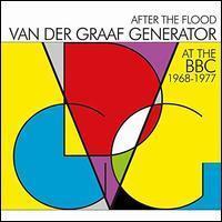 VAN DER GRAAF GENERATOR: AFTER THE FLOOD-AT THE BBC '68-'77 2CD
