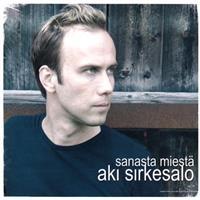 SIRKESALO AKI: SANASTA MIESTÄ-KÄYTETTY CD
