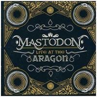 MASTODON: LIVE AT THE ARAGON CD+DVD