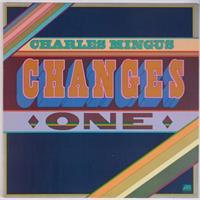 MINGUS CHARLES: CHANGES ONE