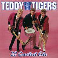 TEDDY & THE TIGERS: 20 GREATEST HITS