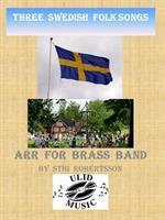 THREE SWEDISH FOLK SONGS