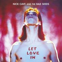 CAVE NICK & THE BAD SEEDS: LET LOVE IN