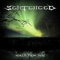 SENTENCED: NORTH FROM HERE 2CD
