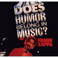 ZAPPA FRANK: DOES HUMOR BELONG IN MUSIC?