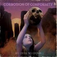 CORROSION OF CONFORMITY:NO CROSS NO CROWN 2LP