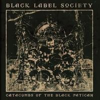 BLACK LABEL SOCIETY: CATACOMBS OF THE BLACK VATICAN (180G VINYL)