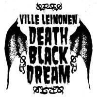 LEINONEN VILLE:DEATH BLACK DREAM LP