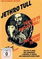 JETHRO TULL: TOO OLD TO ROCK'N'ROLL, TOO YOUNG TO DIE 2CD+2DVD