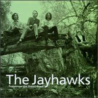 JAYHAWKS: TOMORROW THE GREEN GRASS