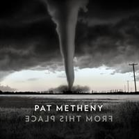 METHENY PAT: FROM THIS PLACE