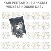 PEITSAMO KARI & ANKKULI: VEDESTÄ NOUSEE KASVI LP